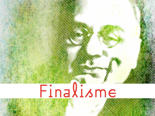 Lexique Finalisme ou Téléologisme