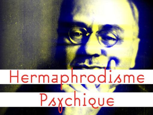 Lexique Hermaphrodisme Psychique